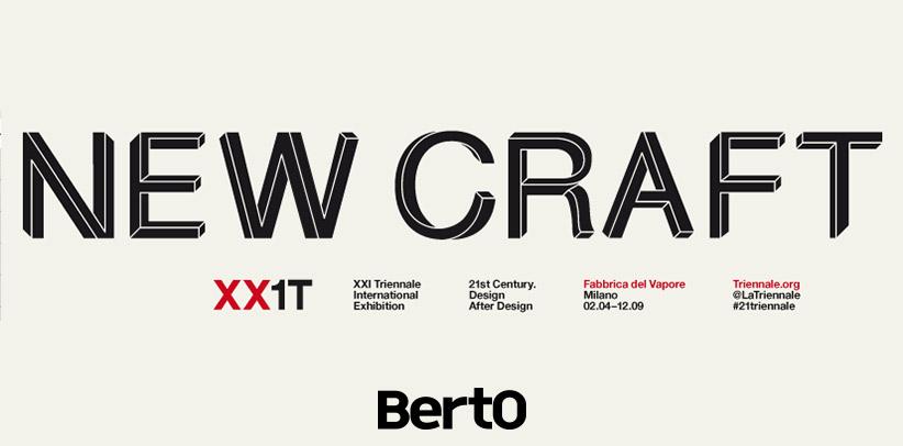 New Craft: BertO en la XXI edición de la Trienal de Milán